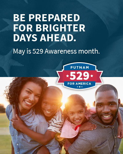 Be prepared for brighter days ahead. May is. 529 awareness month.