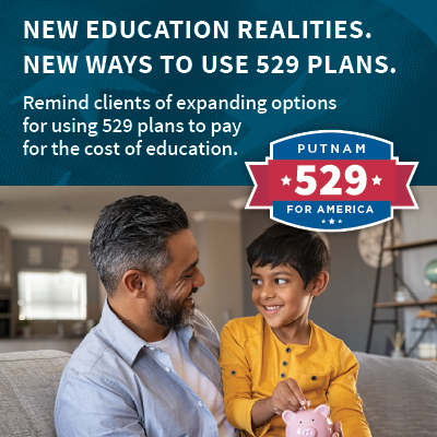 New education realities. New ways to use 529 plans. Remind clients of expanding options for using 529 plans to pay for the cost of education.