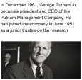 1961 - George Putnam Jr. named President and CEO