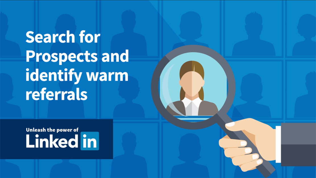 Search LinkedIn for referrals and prospects