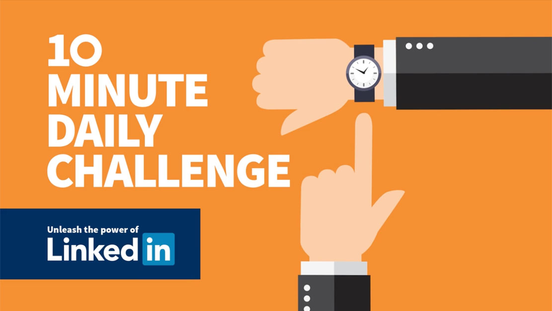 Your LinkedIn 10-Minute Daily Challenge