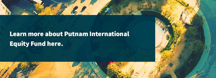 link to Putnam International Equity Fund
